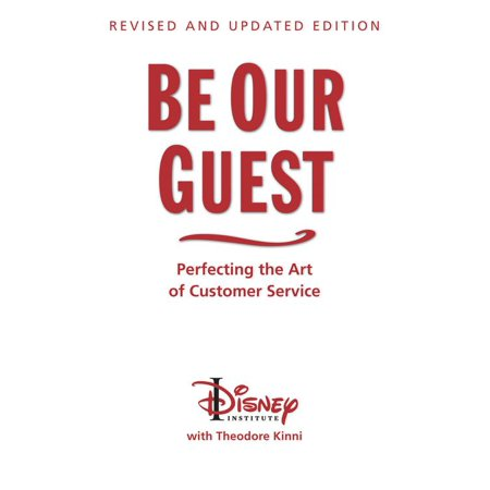 Be Our Guest (10th Anniversary Updated Edition): Perfecting the Art of Customer Service (Revised, Updated)