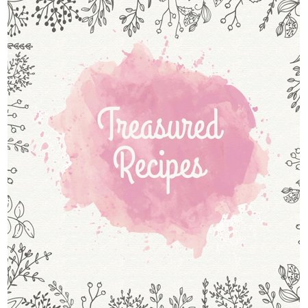 Treasured Recipes : Casebound Family Recipe Organizer / Square Format / My Favorite Recipe Notebook