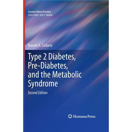 Type 2 Diabetes, Pre-Diabetes, and the Metabolic Syndrome -