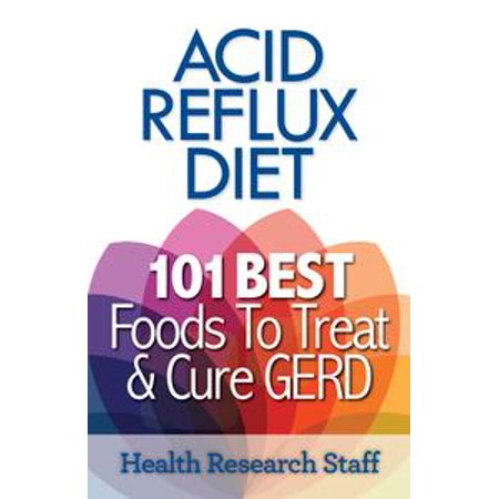 Acid Reflux Diet: 101 Best Foods To Treat & Cure GERD - (Best Cure For Chlamydia)