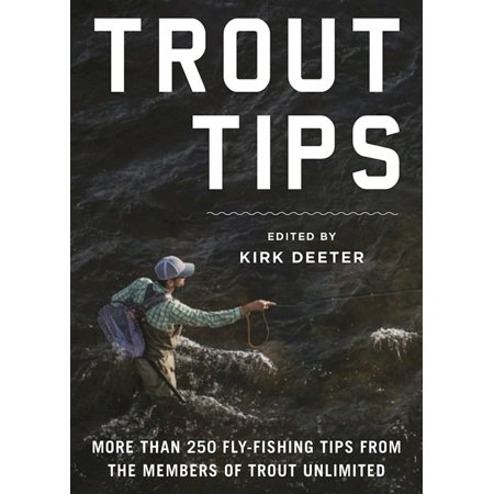 Trout Tips : More than 250 fly-fishing tips from the members of Trout