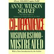 Co-Dependence: Misunderstood--Mistreated (Paperback)