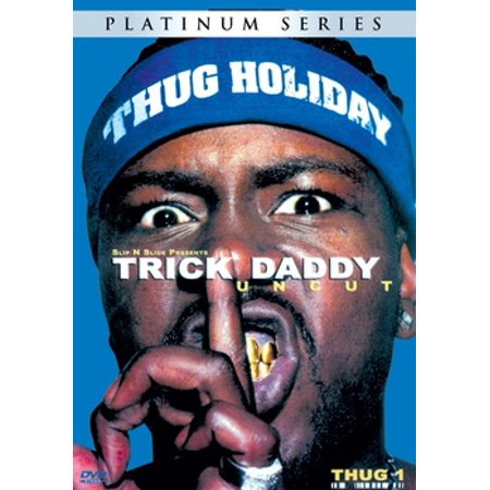 Trick Daddy: Raw & Uncut (DVD) (Trick Daddy Thug Matrimony Married To The Streets)