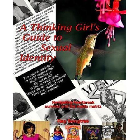 A Thinking Girl's Guide to Sexual Identity (Vol. 1, Lipstick and War Crimes Series): Navigating Heartbreak, Survival, and the Media Matrix