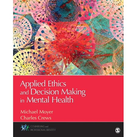 Applied Ethics and Decision Making in Mental Health -