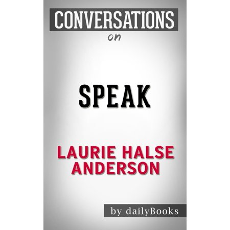 Conversations on Speak By Laurie Halse Anderson -