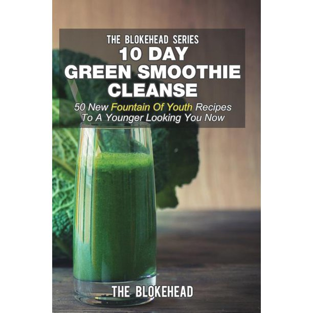 10 Day Green Smoothie Cleanse: 50 New Fountain Of Youth
