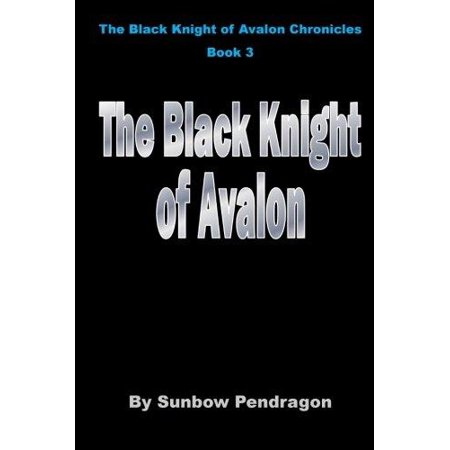 The Black Knight Of Avalon
