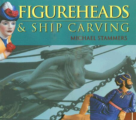 Figureheads and Ship Carving