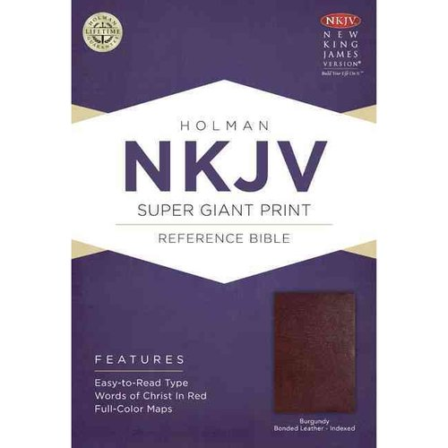 Holy Bible: New King James Version Burgundy, Bonded Leather Super Giant Print Reference Bible