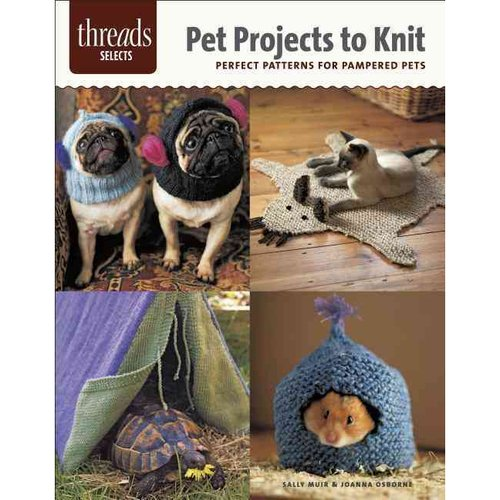 Pet Projects to Knit: Perfect Patterns for Pampered Pets