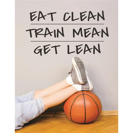 Custom Wall Decal : Eat Clean Train Mean Get Lean Sports Workout Exercise Fitness Motivation Quote Boy Girl Teen Man Women 12x18