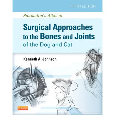 Johnsons Atlas (Piermattei's Atlas of Surgical Approaches to the Bones and Joints of the Dog and)