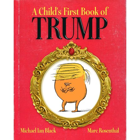 A Childs First Book Of Trump