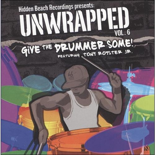 Hidden Beach Recordings Presents: Unwrapped, Vol.6: Give The Drummer Some!