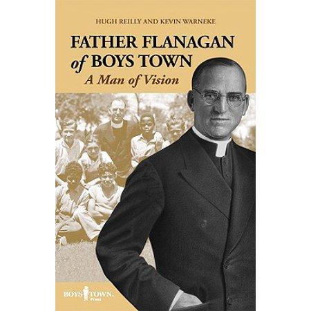 Boys Town Seals - Father Flanagan of Boys Town : A Man of Vision