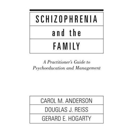Schizophrenia and the Family: A Practitioners Guide to Psychoeducation and Management by