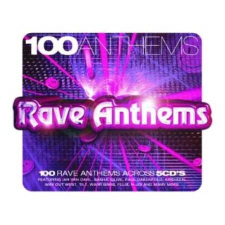 100 Anthems  Rave Anthems