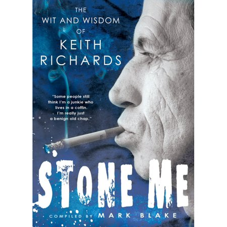 Stone Me : The Wit and Wisdom of Keith