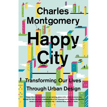 Life Urban Envelope - Happy City: Transforming Our Lives Through Urban Design