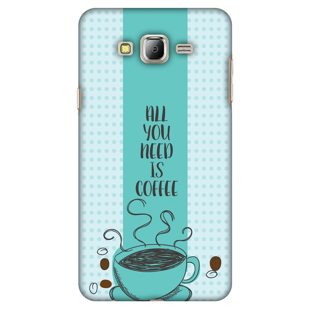 Samsung Galaxy On8 Case, Samsung Galaxy J7 2016 Case - All You Need Is Coffee,Hard Plastic Back Cover. Slim Profile Cute Printed Designer Snap on Case with Screen Cleaning Kit
