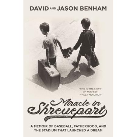 Miracle in Shreveport : A Memoir of Baseball, Fatherhood, and the Stadium That Launched a Dream](Party City In Shreveport)
