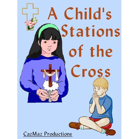 A Child's Stations of the Cross - eBook