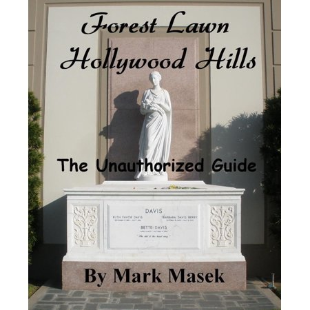 Forest Lawn Hollywood Hills: The Unauthorized Guide - eBook - Halloween Forest Hill