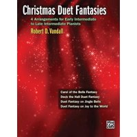 Christmas Fantasy Duets : 4 Arrangements for Early Intermediate to Late Intermediate Pianists