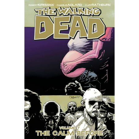 Walking Dead (6 Stories): The Walking Dead Volume 7: The Calm Before (Series #07) (Paperback)