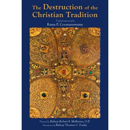 The Destruction of the Christian Tradition, Updated and Revised - eBook - Christian Tradition Of Halloween