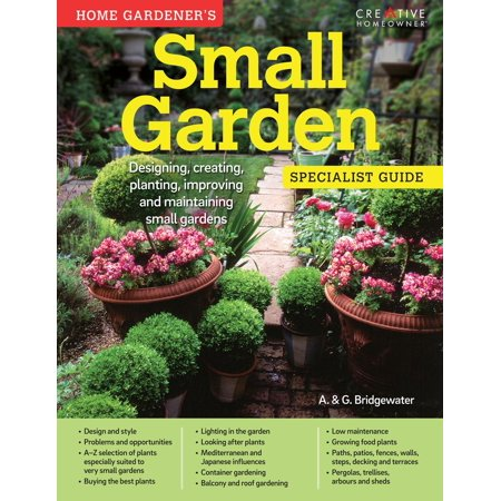 Home Gardener's Small Gardens: Designing, creating, planting, improving on small food gift ideas, 4 foot garden, small food safe boxes, small gardens landscaping, small food forest, small food recipes, small food house, raised bed vegetable garden, small front gardens, small food border, small domino's pizza, small food plants, small food elevator, small food building, small food toys, small food design, small food business, small food games, small food shop, sustainable vegetable garden,