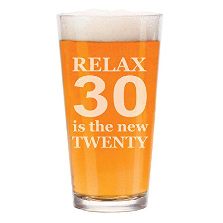 Pint Is 16 Oz (16 oz Beer Pint Glass Relax 30 Is The New Twenty Funny 30th)