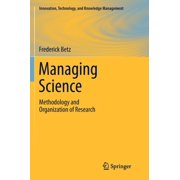 Managing Science : Methodology and Organization of Research