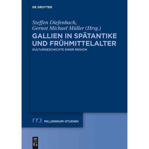 Gallien in Spatantike und Fruhmittelalter: Kulturgeschichte Einer Region