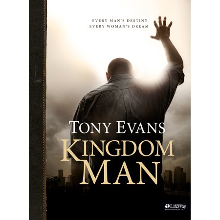 Kingdom Man - Bible Study Book : Every Man's Destiny, Every Woman's (Bible Craft For Healing The Blind Man)