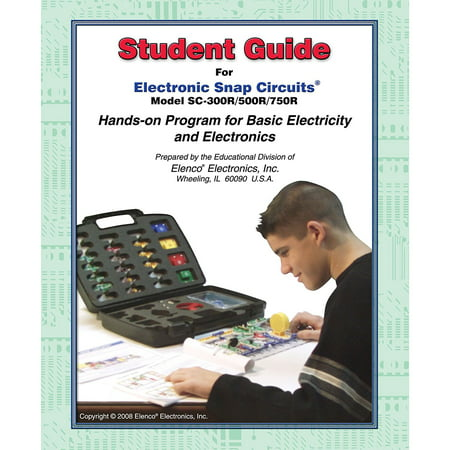 Snap Circuits Extreme Student Guide - Projects 1-765, Educational explanations of Snap Circuits SC-100 through SC-750 kits By Elenco From (Through Kit)