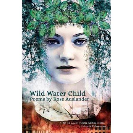 wild water child poems by rose auslander. Black Bedroom Furniture Sets. Home Design Ideas
