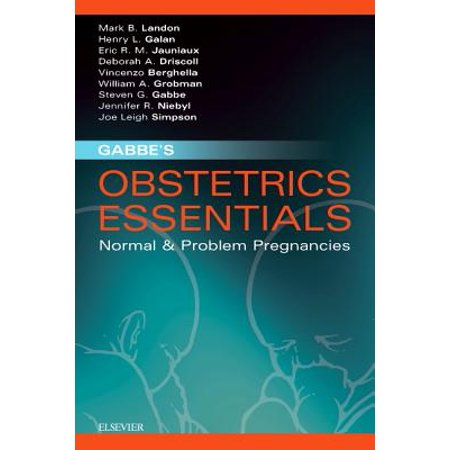 Gabbe's Obstetrics Essentials: Normal & Problem Pregnancies E-Book -