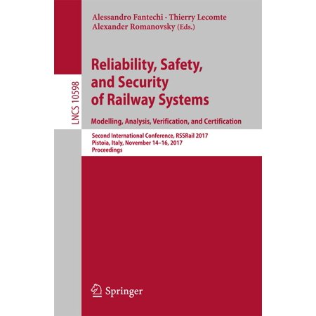 Reliability, Safety, and Security of Railway Systems. Modelling, Analysis, Verification, and Certification -