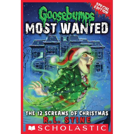 The 12 Screams of Christmas (Goosebumps Most Wanted Special Edition #2) - eBook