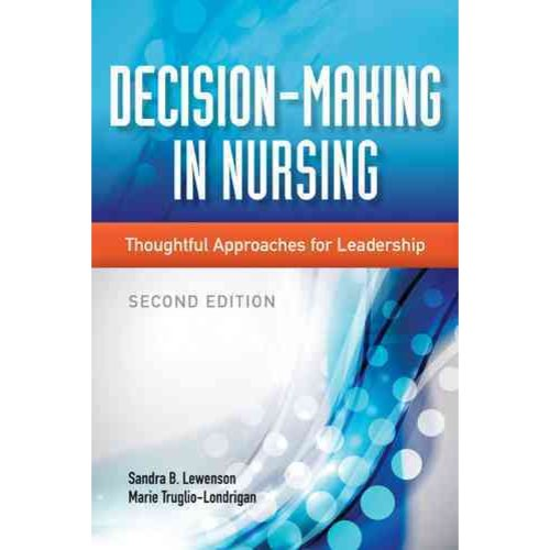 Decision-Making in Nursing: Thoughtful Approaches for Leadersip