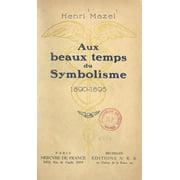 Aux beaux temps du symbolisme, 1890-1895 - eBook