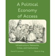 A Political Economy of Access (Paperback)