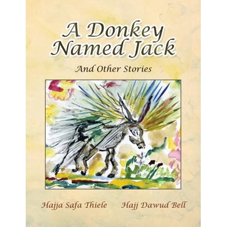 A Donkey Named Jack: And Other Stories by