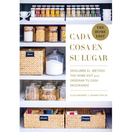 Cada Cosa En Su Lugar (Paperback) This is Joanna and Clea's signature approach to decluttering. The Home Edit walks you through paring down your belongings in every room, arranging them in a stunning and easy-to-find way (hello, labels!), and maintaining the system so you don't need another do-over in six months.