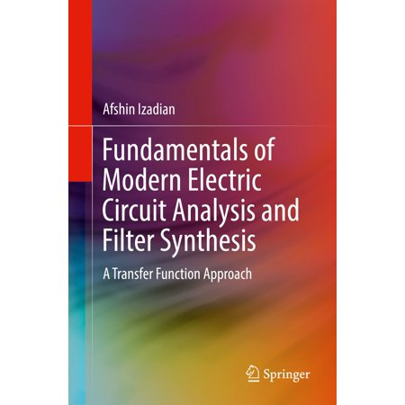 Fundamentals of Modern Electric Circuit Analysis and Filter Synthesis - (Fundamentals Of Electric Circuits Solution Manual 5th Edition)
