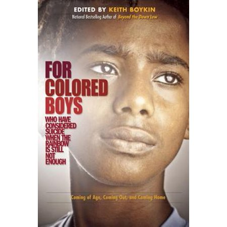 For Colored Boys Who Have Considered Suicide When the Rainbow Is Still Not Enough : Coming of Age, Coming Out, and Coming Home