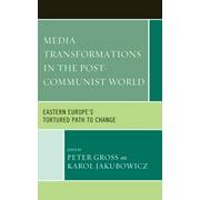 Media Transformations in the Post-Communist World - eBook