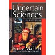 The Uncertain Sciences (Paperback)